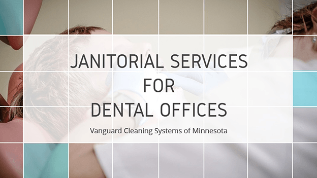Dental Office Janitorial Services
