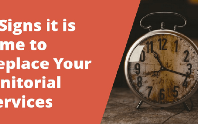 Three Signs it is Time to Replace Your Janitorial Services