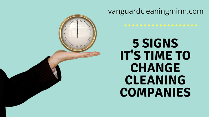 5 Signs it's time to change cleaning companies